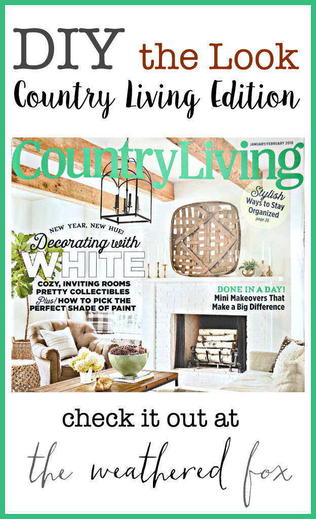 Diy The Look Country Living Edition The Weathered Fox