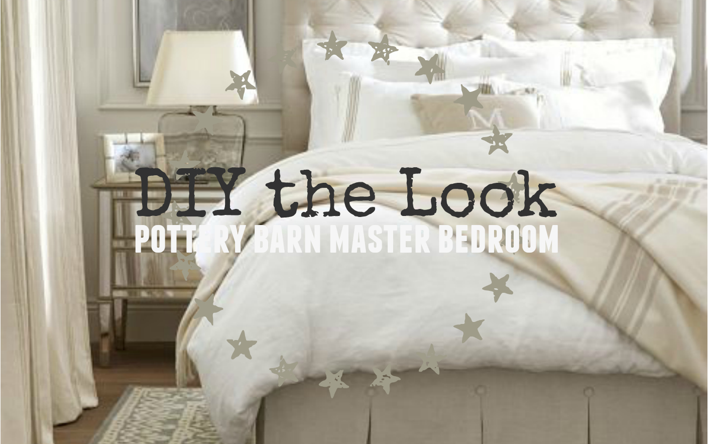 Pottery Barn Master Bedroom: DIY the Look - The Weathered Fox