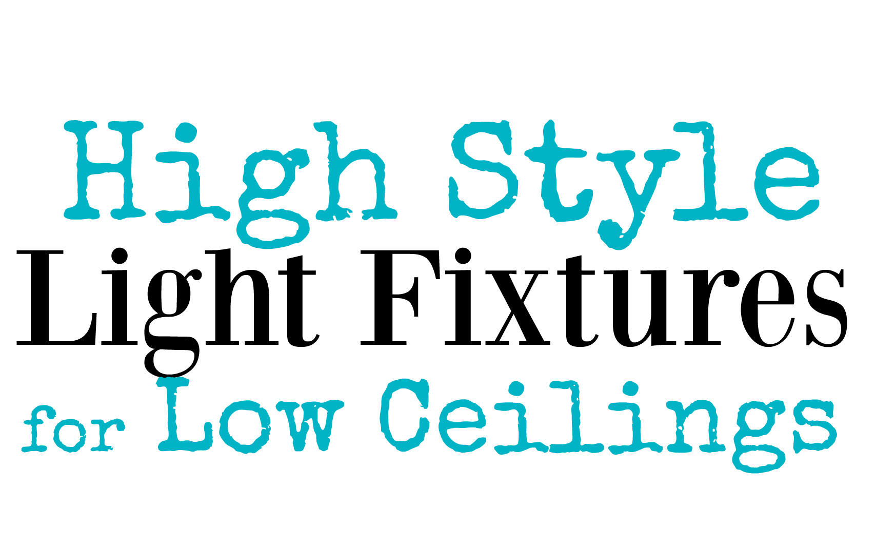 high style low ceiling