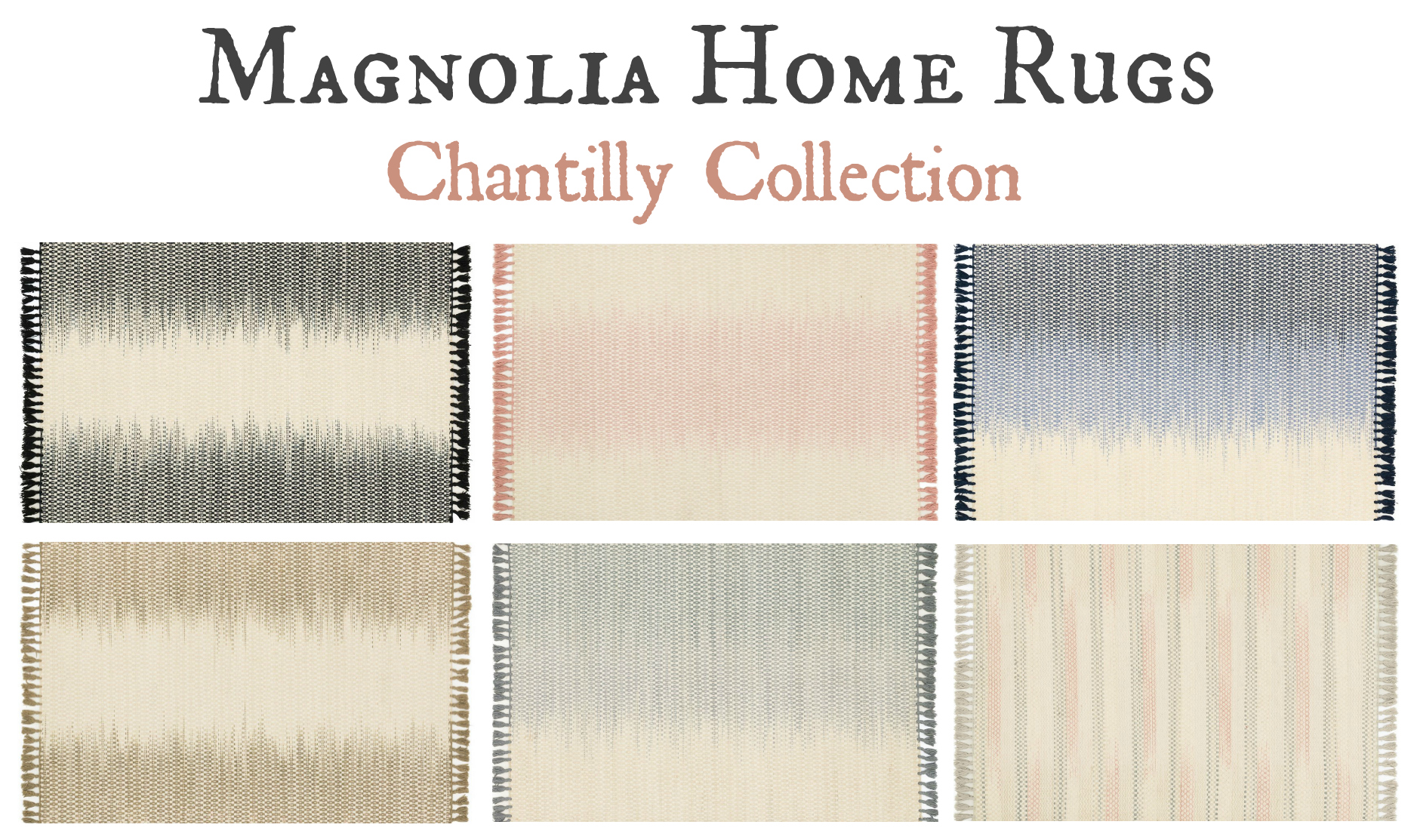 Magnolia Home Rugs Chantilly Collection