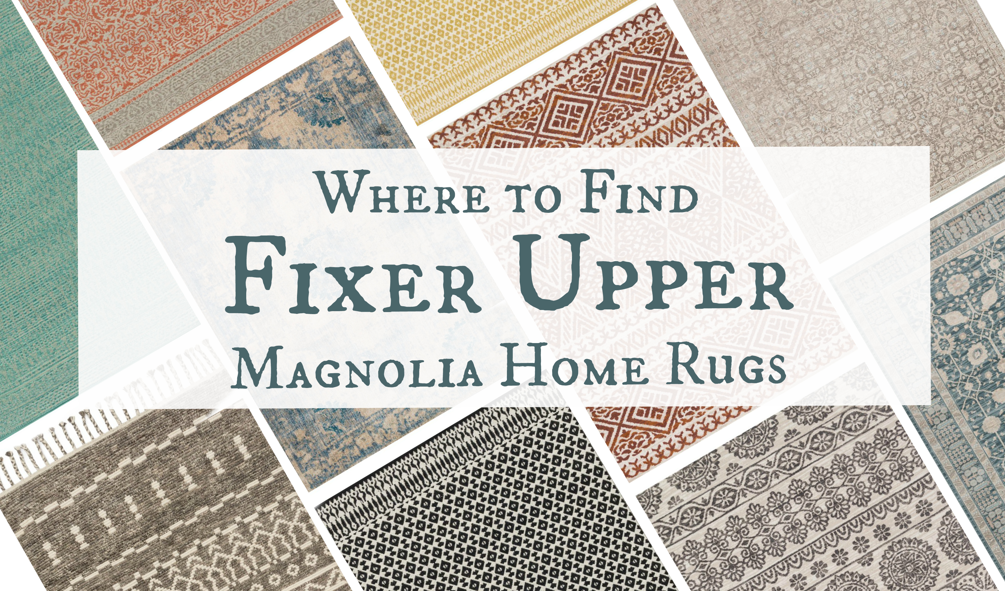 Where to Gind Fixer Upper Magnolia Home Rugs
