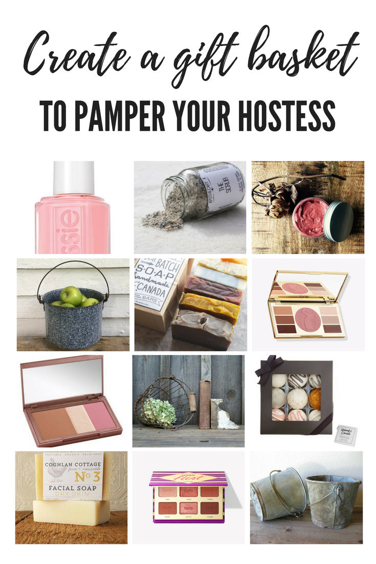 Create a gift basket to pamper your hostess. Hostess gifts for the makeup lover