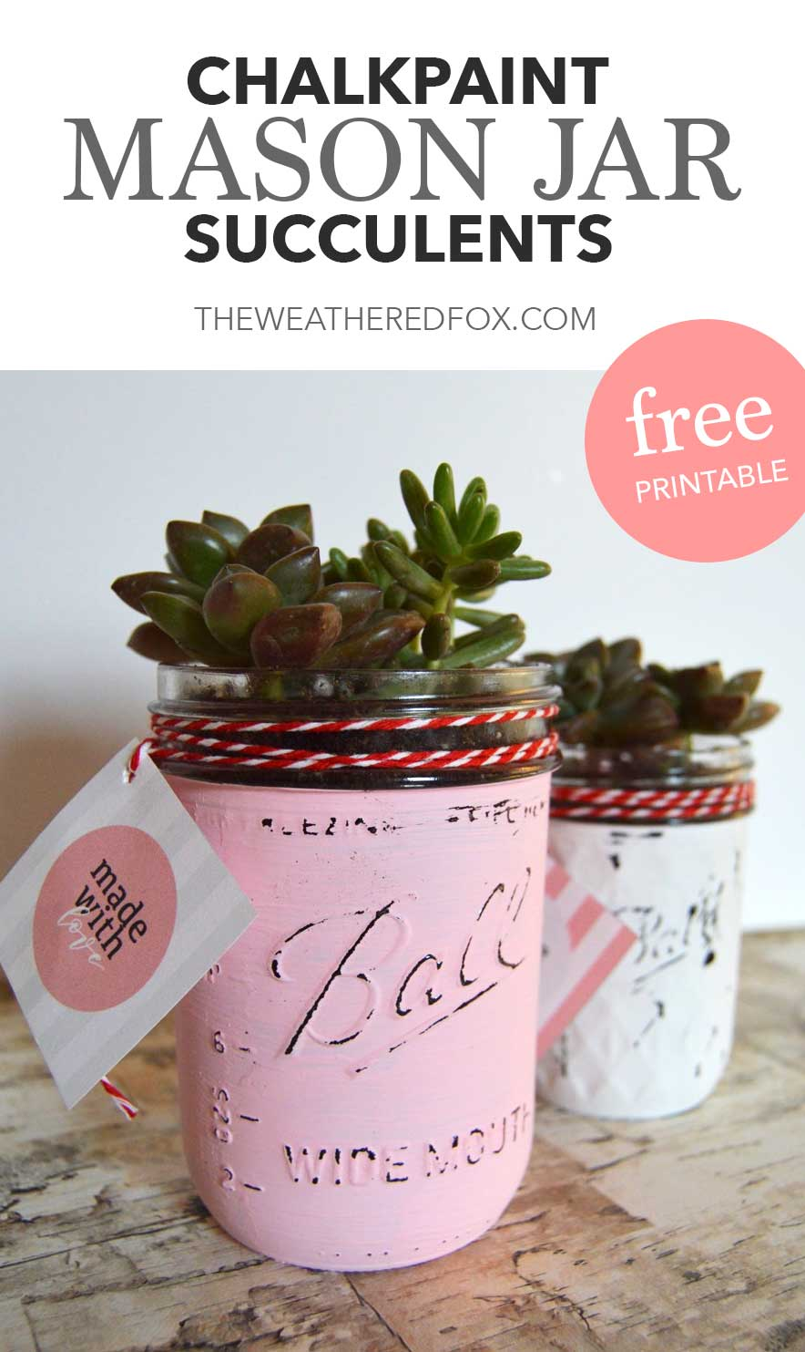 Chalkpaint Mason Jar Succulents With Printable The Weathered Fox